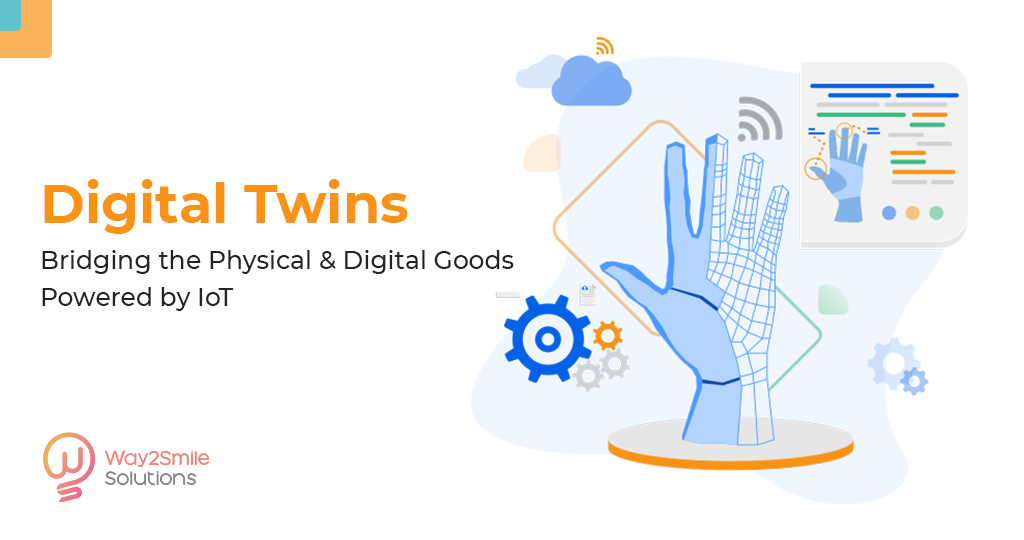 Digital Twins: Bridging the Physical and Digital Goods Powered by IoT